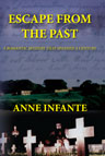 Escape from the past - a novel by anne infante